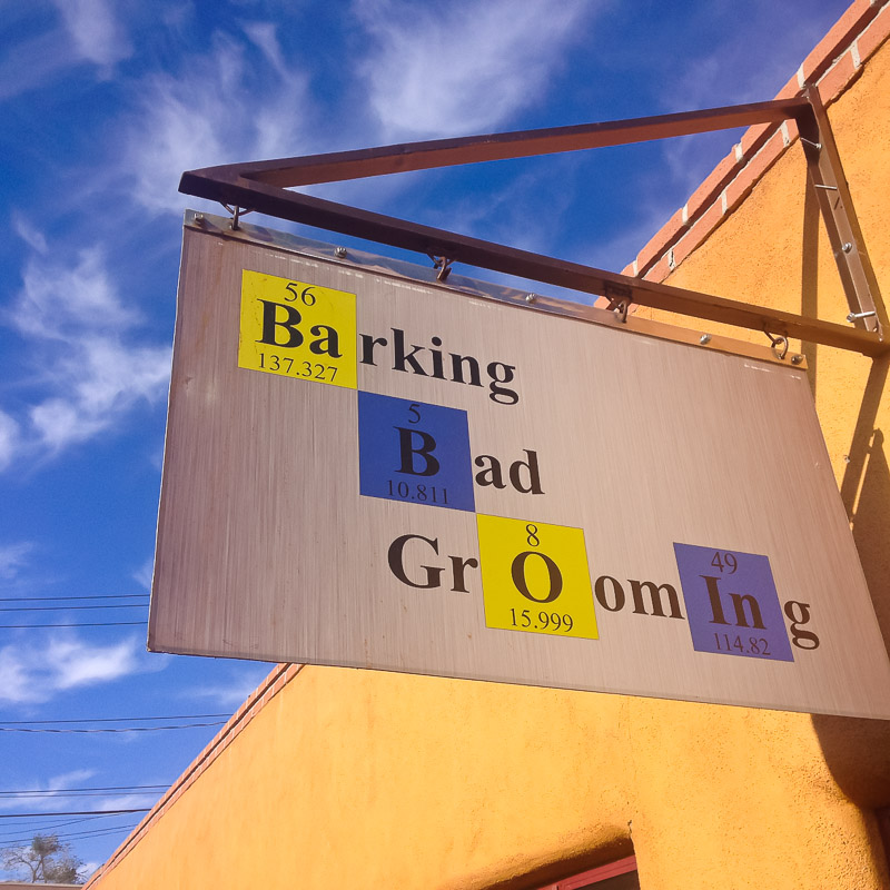 {ABQ has always embraced Breaking Bad, since it was filmed here. Dog groomers in our neighborhood here.}